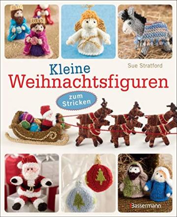 Kleine Weihnachtsfiguren: zum Stricken - für die Weihnachtskrippe, den Christbaum, als Adventsgeschenk oder Wichtelgeschenk - 1
